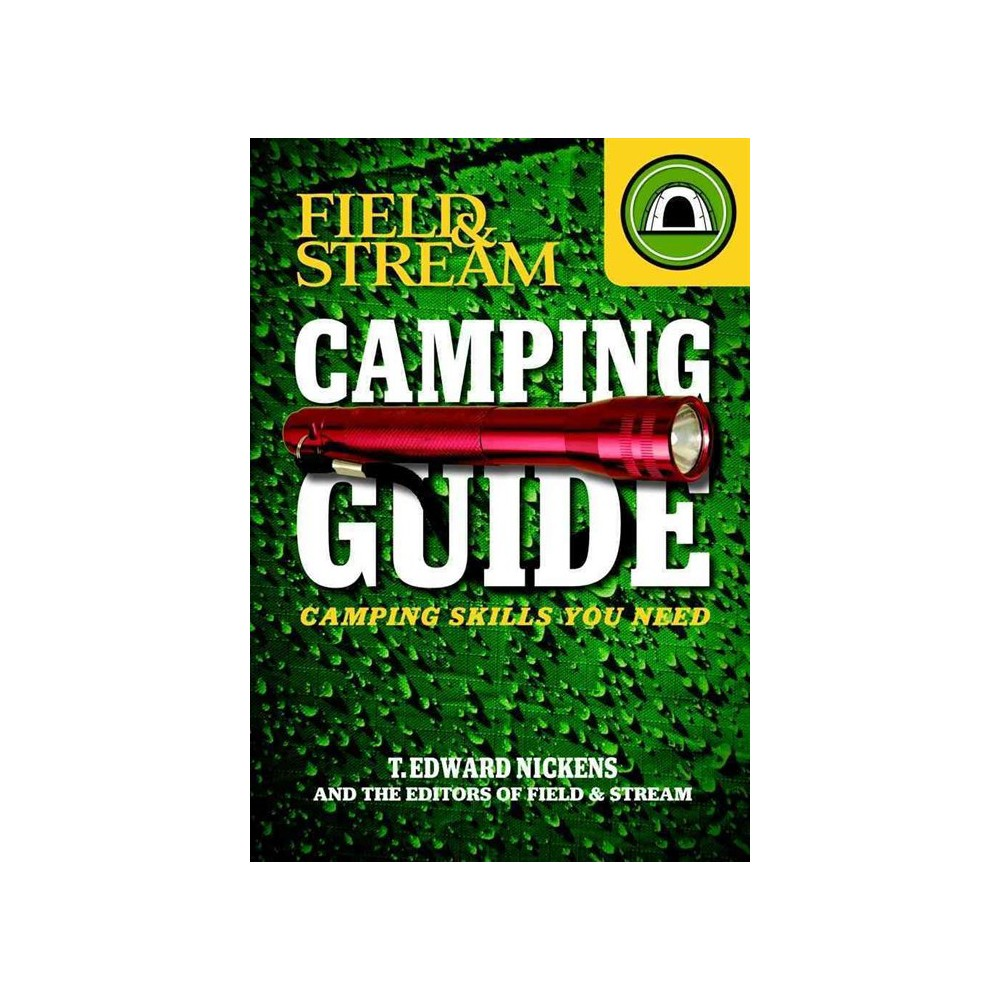 Field & Stream Skills Guide: Camping by T. Edward Nickens (Paperback)