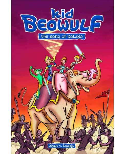 Kid Beowulf and the Song of Roland (Paperback) (Alexis E. Fajardo) - image 1 of 1