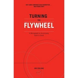 Turning the Flywheel - (Good to Great) by  Jim Collins (Paperback)
