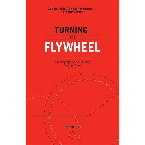 Turning the Flywheel - (Good to Great) by  Jim Collins (Paperback) - image 1 of 1
