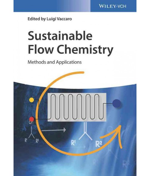 Sustainable Flow Chemistry : Methods and Applications (Hardcover) (Luigi Vaccaro) - image 1 of 1