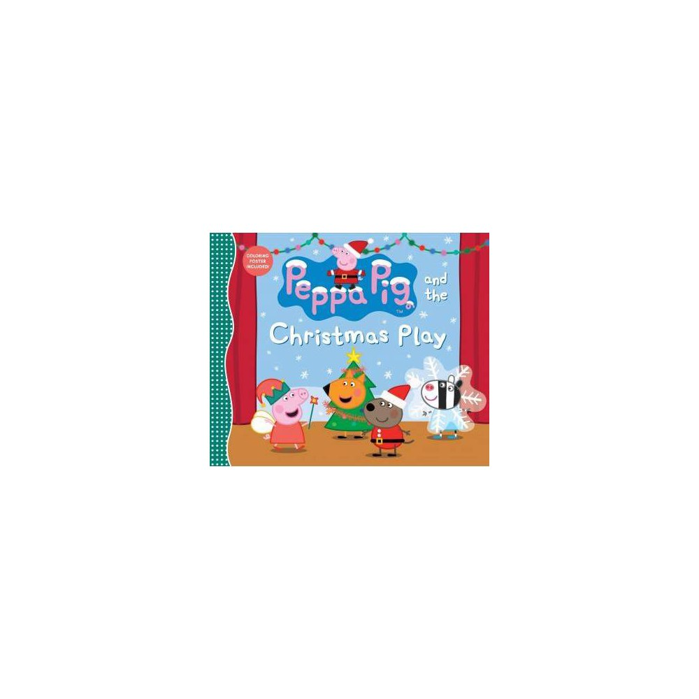 Peppa Pig and the Christmas Play - (Peppa Pig) (Hardcover)