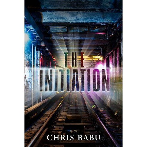 The Initiation - by Chris Babu (Hardcover)