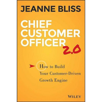 Chief Customer Officer 2.0 - 2nd Edition by  Jeanne Bliss (Hardcover)
