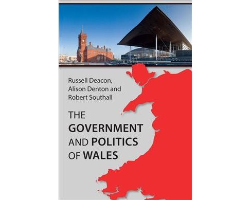 Government and Politics of Wales -  by Russell Deacon & Alison Denton & Robert Southall (Paperback) - image 1 of 1