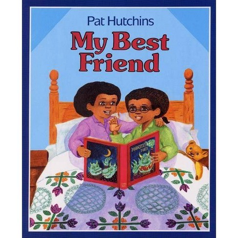My Best Friend - by  Pat Hutchins (Hardcover) - image 1 of 1