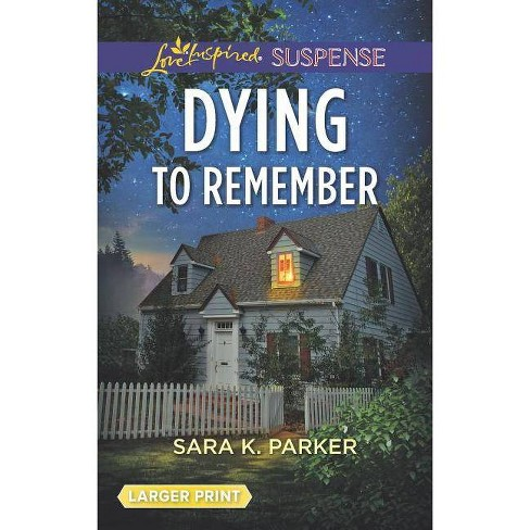 Dying to Remember - by  Sara K Parker (Paperback) - image 1 of 1