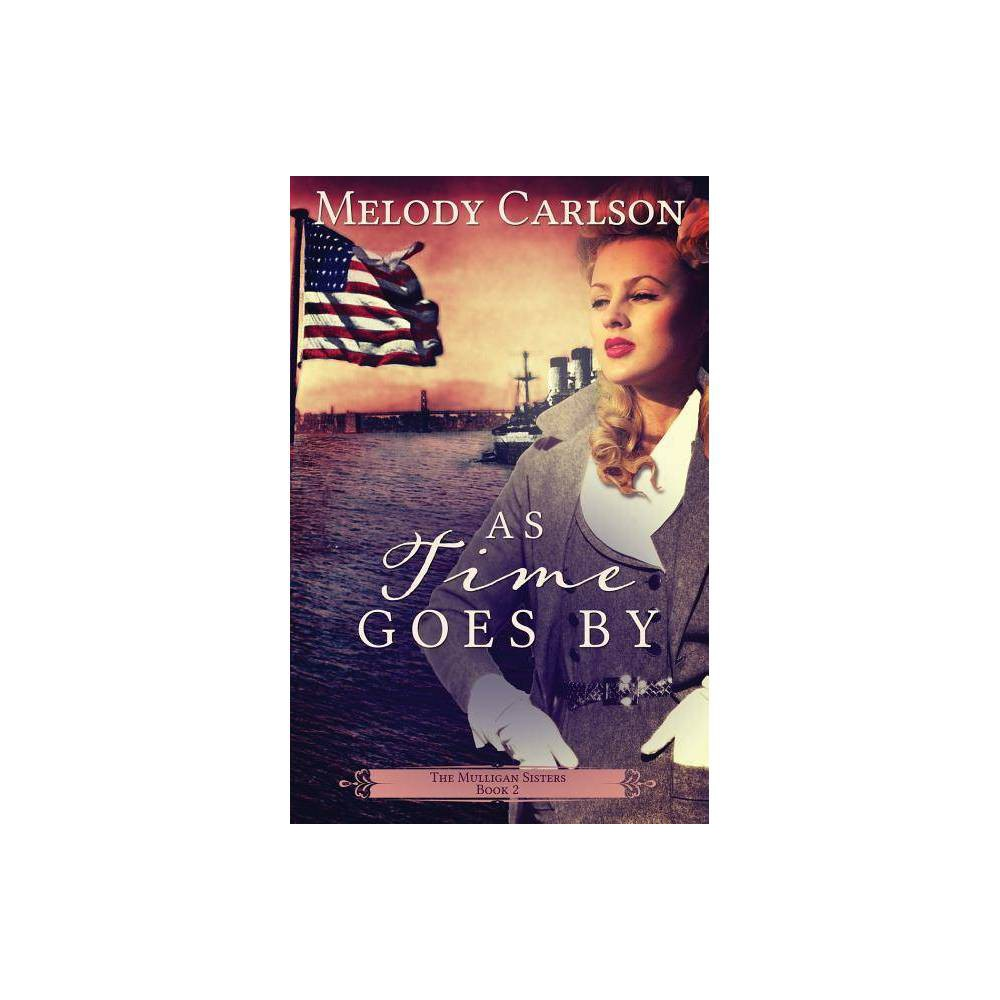 As Time Goes By Mulligan Sisters By Melody Carlson Paperback