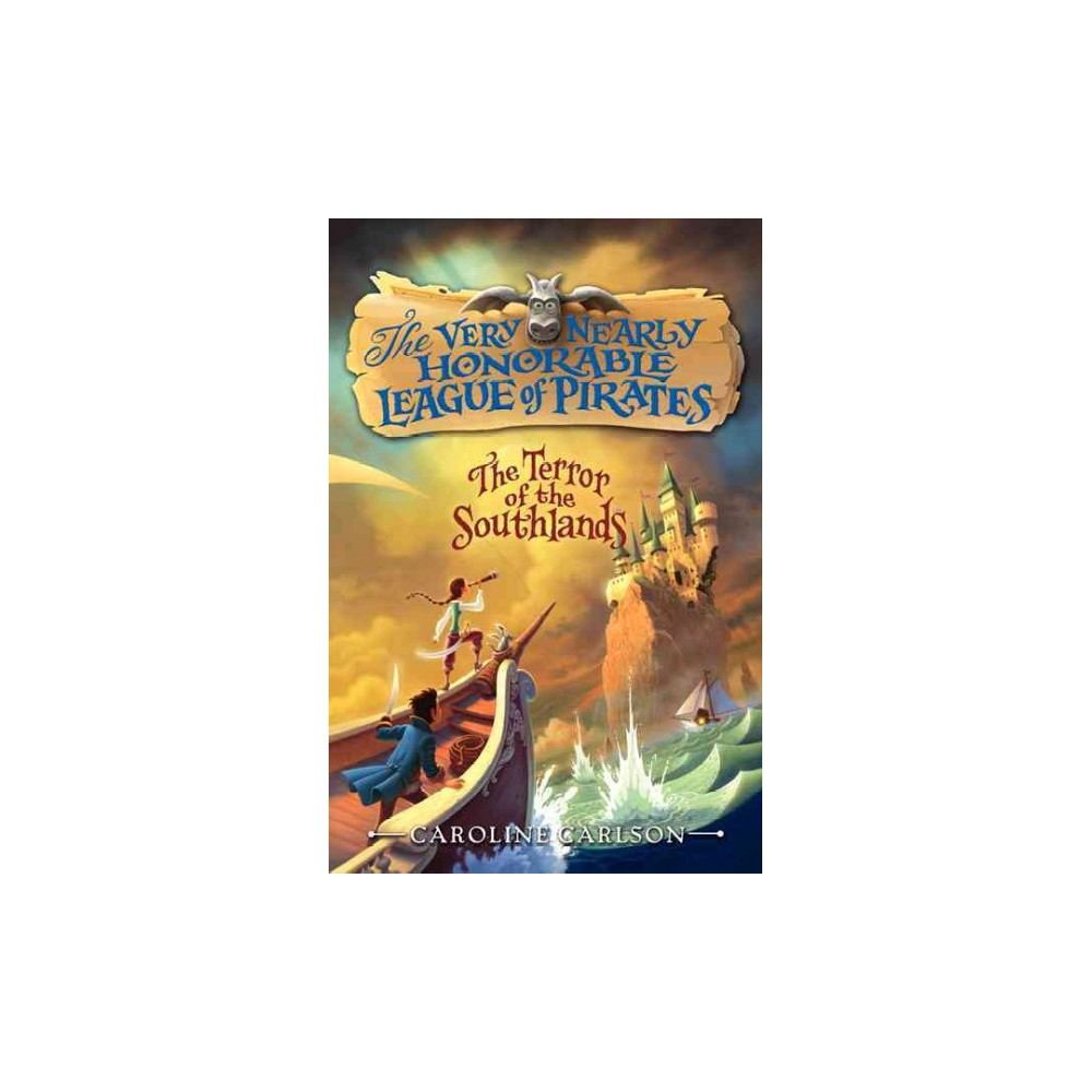 The Terror of the Southlands ( Very Nearly Honorable League of Pirates) (Hardcover)