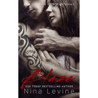 Blaze (Storm MC #2 5) - by Nina Levine (Paperback)
