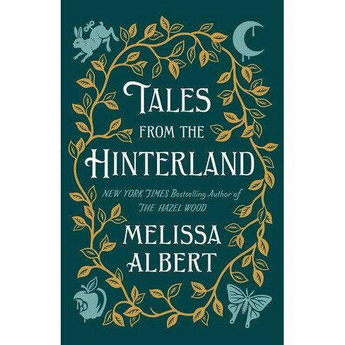 Tales from the Hinterland - (Hazel Wood) by  Melissa Albert (Hardcover) - image 1 of 1