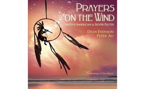 Dean Evenson - Prayers On The Wind Native American & (CD) - image 1 of 1