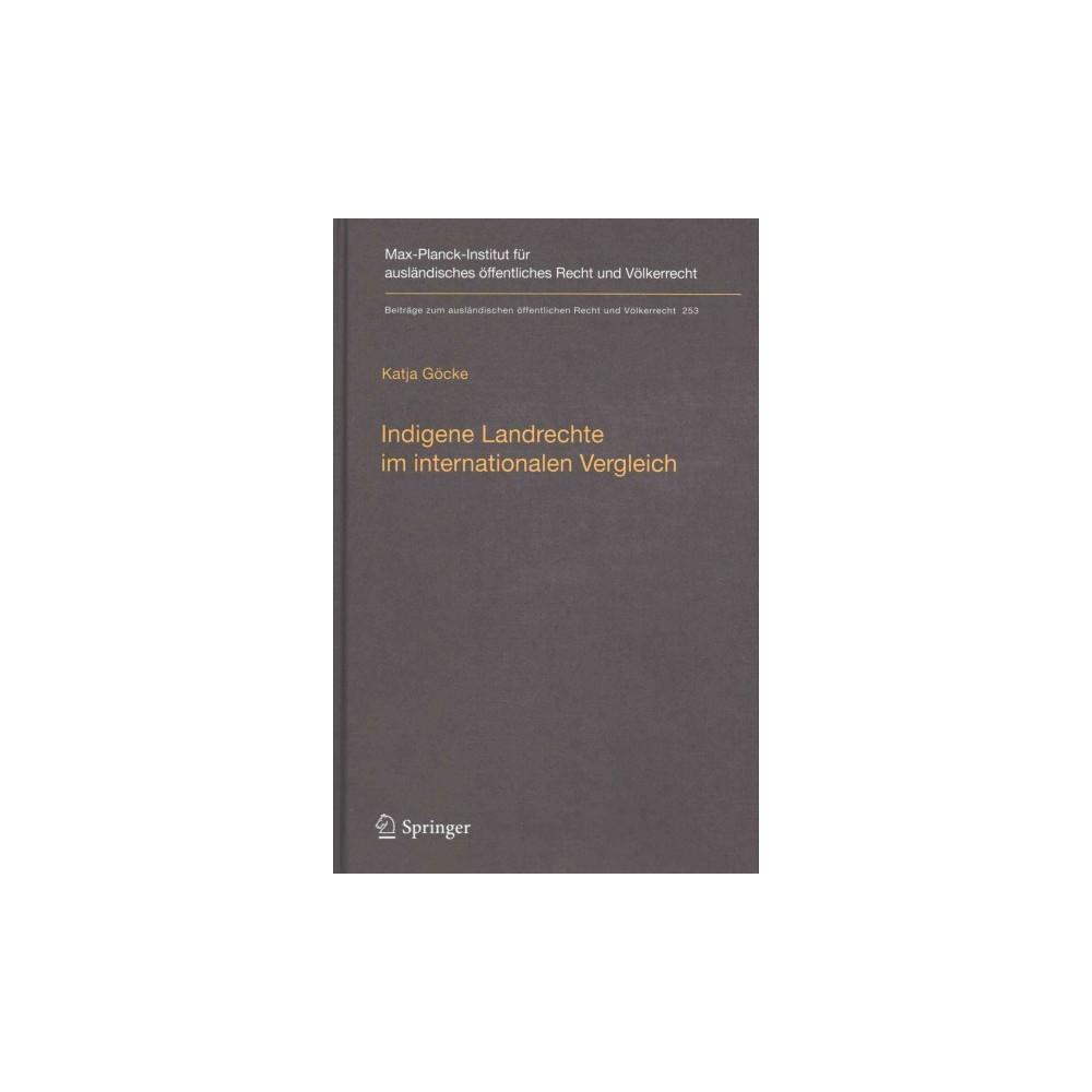 Indigene Landrechte Im Internationalen Vergleich : Eine Rechtsvergleichende Studie Der Anerkennung