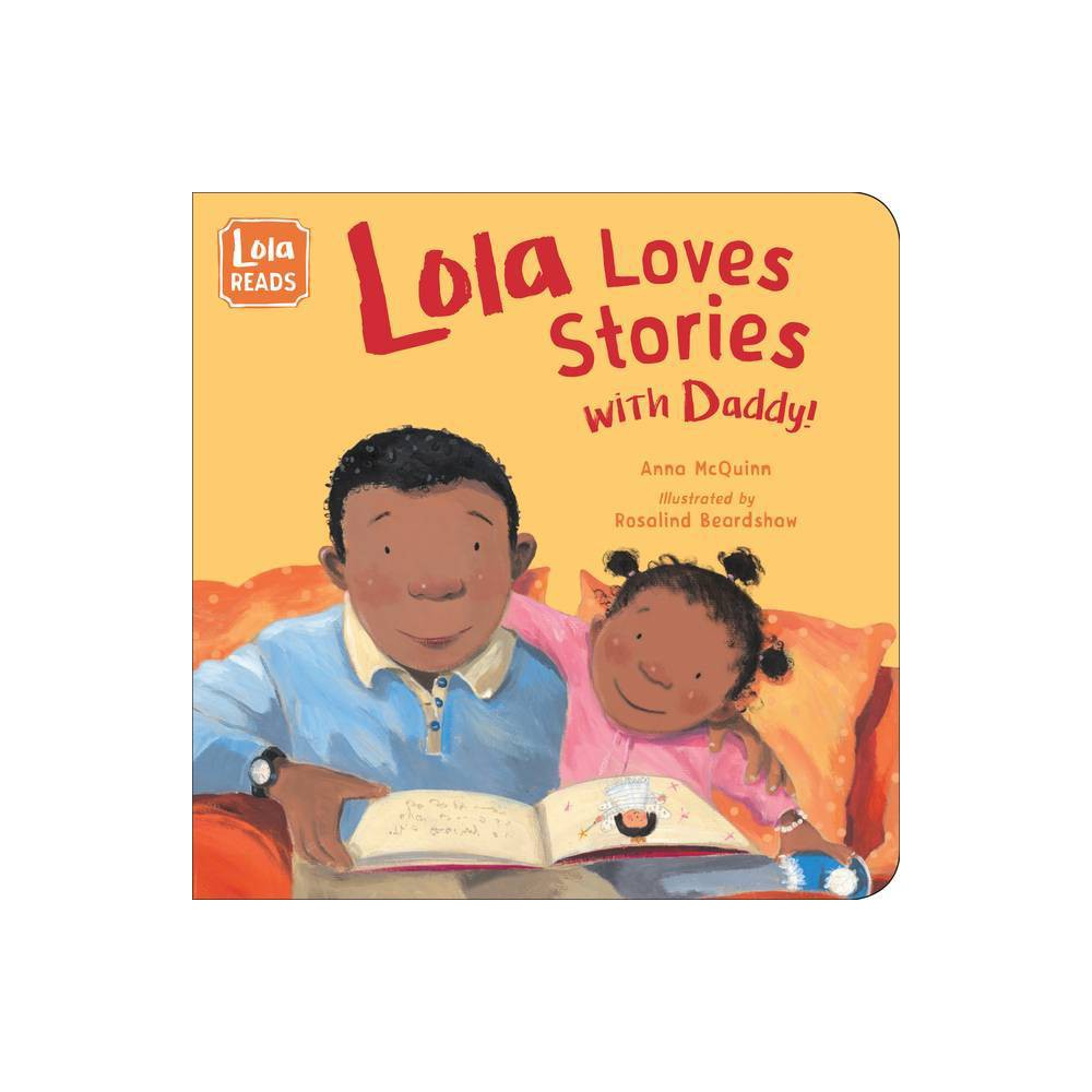 Lola Loves Stories With Daddy Lola Reads By Anna Mcquinn Board Book