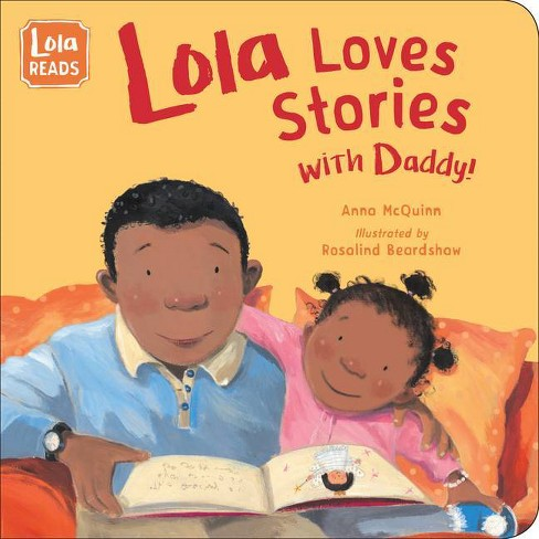 Lola Loves Stories with Daddy - (Lola Reads) by  Anna McQuinn (Board_book) - image 1 of 1