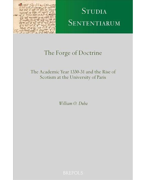 Forge of Doctrine : The Academic Year 1330-31 and the Rise of Scotism at the University of Paris - image 1 of 1