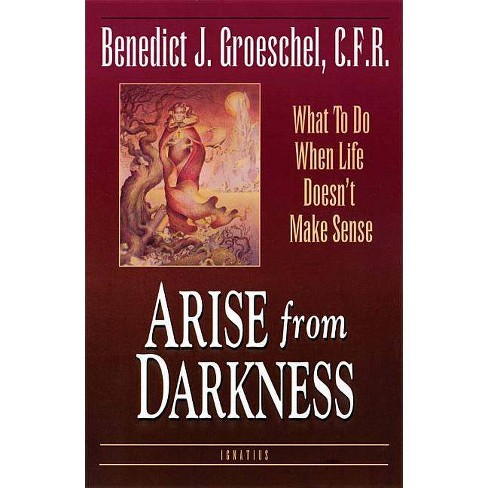 Arise from Darkness - by  Fr Benedict J Groeschel (Paperback) - image 1 of 1