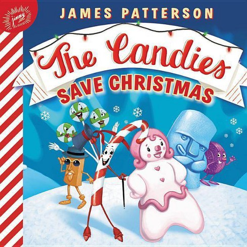 The Candies Save Christmas - by James Patterson (Board_book)