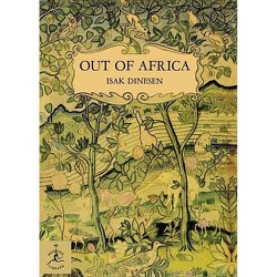Out of Africa - (Modern Library of the World's Best Books) by  Isak Dinesen & Karen Blixen (Hardcover)