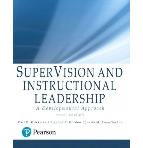Supervision and Instructional Leadership : A Developmental Approach (Hardcover) (Carl D. Glickman & - image 1 of 1