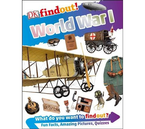 DK Findout! World War I -  (DK Find Out!) by Brian Williams (Hardcover) - image 1 of 1