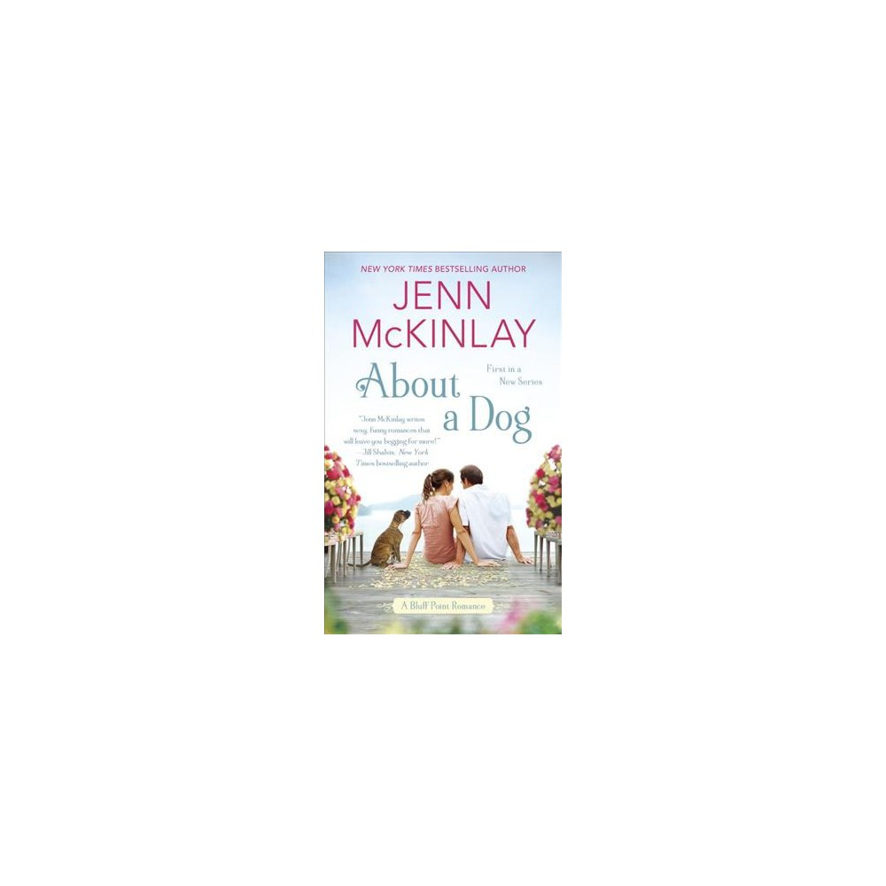 About a Dog - Original (Bluff Point) by Jenn McKinlay (Paperback)
