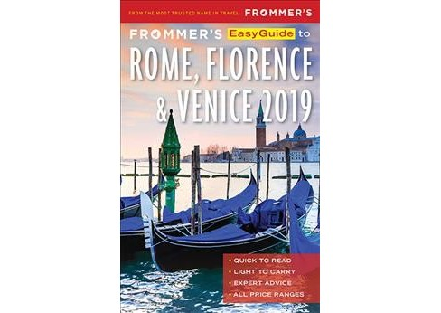 Frommer's Easyguide 2019 to Rome, Florence and Venice -  (Paperback) - image 1 of 1