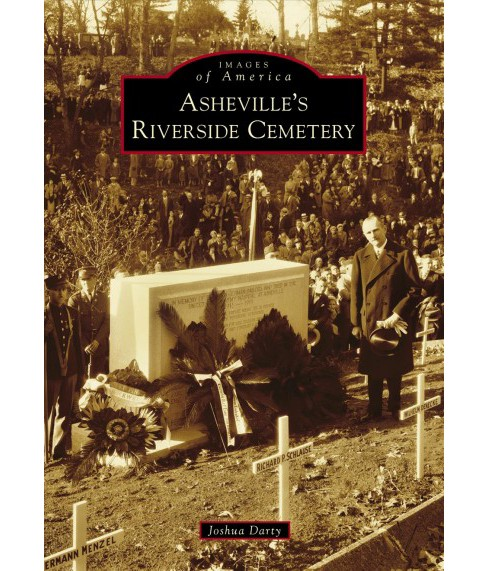 Asheville's Riverside Cemetery -  (Images of America) by Joshua Darty (Paperback) - image 1 of 1