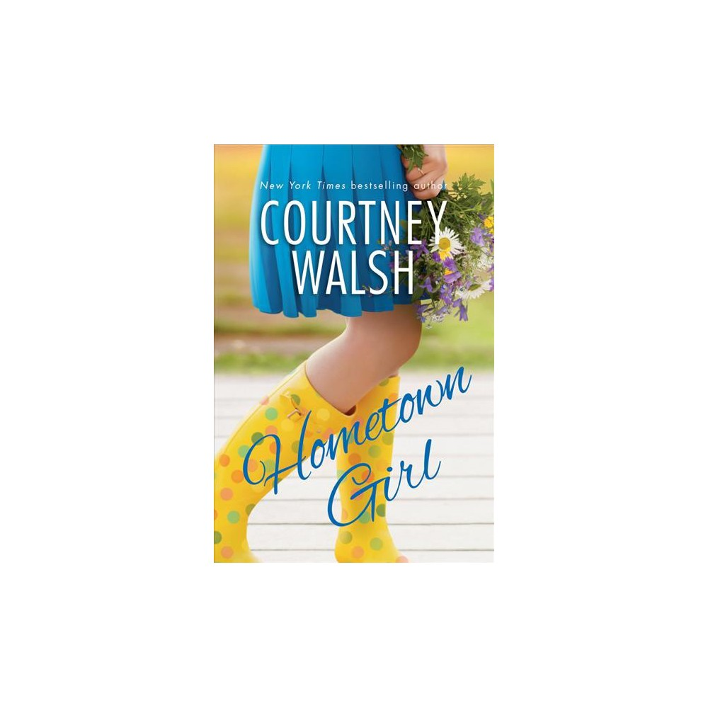 Hometown Girl (Paperback) (Courtney Walsh)