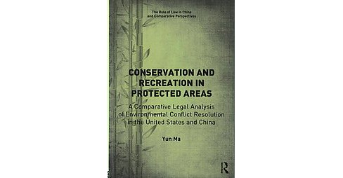 Conservation and Recreation in Protected Areas : A Comparative Legal Analysis of Environmental Conflict - image 1 of 1