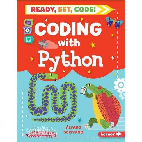Coding with Python - (Ready, Set, Code!) by  Alvaro Scrivano (Paperback) - image 1 of 1