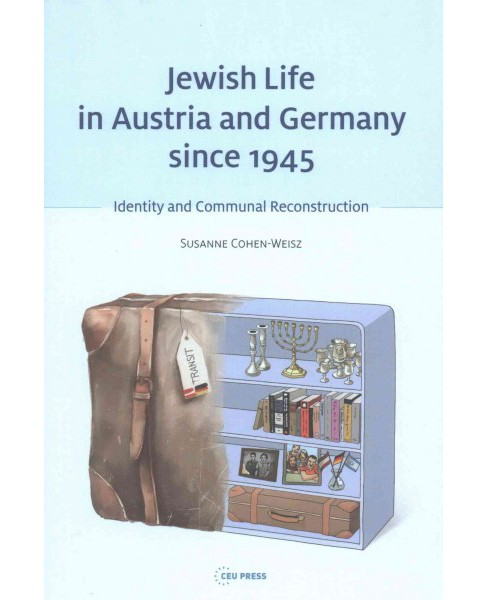 Jewish Life in Austria an Germany Since 1945 : Identity and Communal Reconstruction (Hardcover) (Suzanne - image 1 of 1