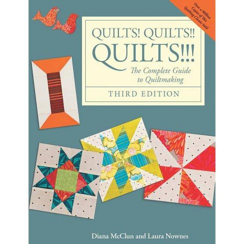 Quilts! Quilts!! Quilts!!! - 3 Edition by  Diana McClun & Laura Nownes (Paperback) - image 1 of 1