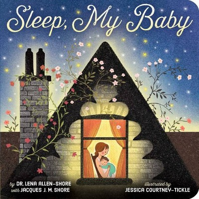 Sleep, My Baby - by Lena Allen-Shore (Board Book)