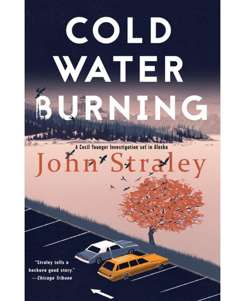Cold Water Burning -  Reprint (Cecil Younger Investigation) by John Straley (Paperback) - image 1 of 1