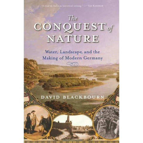 The Conquest of Nature - by  David Blackbourn (Paperback) - image 1 of 1