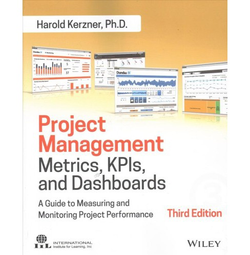Project Management Metrics, KPIs, and Dashboards : A Guide to Measuring and Monitoring Project - image 1 of 1