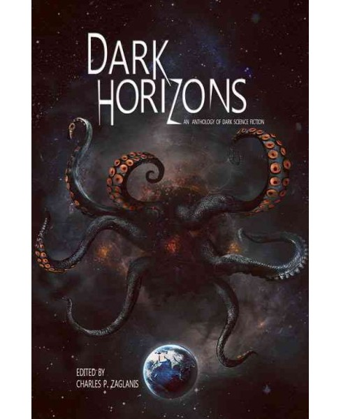 Dark Horizons : An Anthology of Dark Science Fiction (Paperback) - image 1 of 1