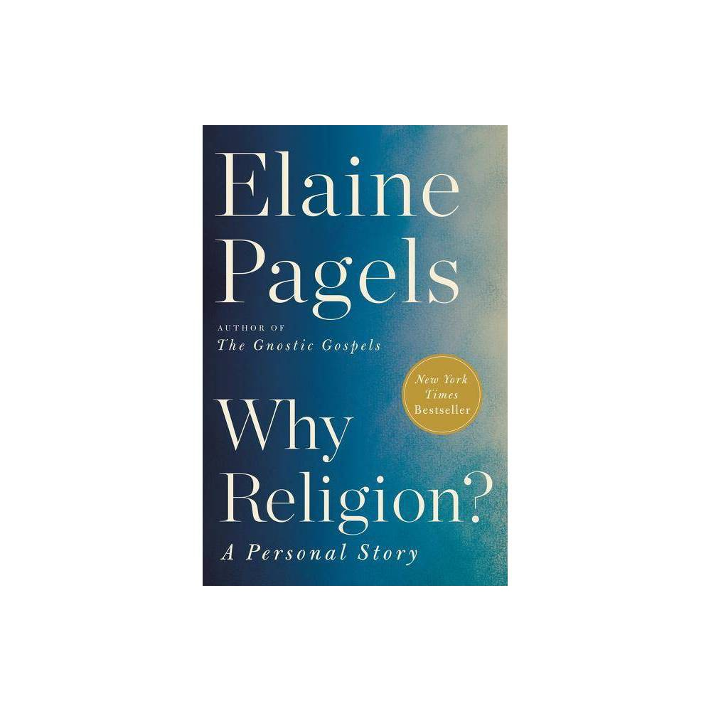 Why Religion By Elaine Pagels Hardcover