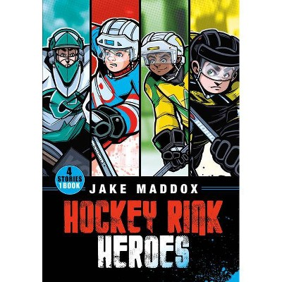 Hockey Rink Heroes - (Jake Maddox Sports Stories) by  Jake Maddox (Paperback)