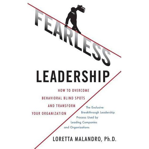Fearless Leadership: How to Overcome Behavioral Blindspots and Transform Your Organization - (Hardcover) - image 1 of 1