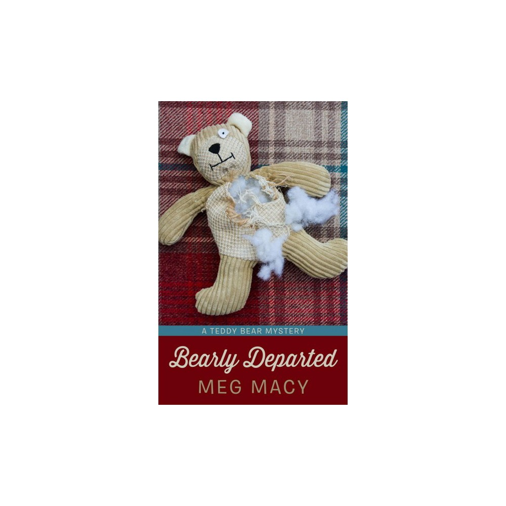 Bearly Departed - (Wheeler Large Print Cozy Mystery) by Meg Macy (Paperback)