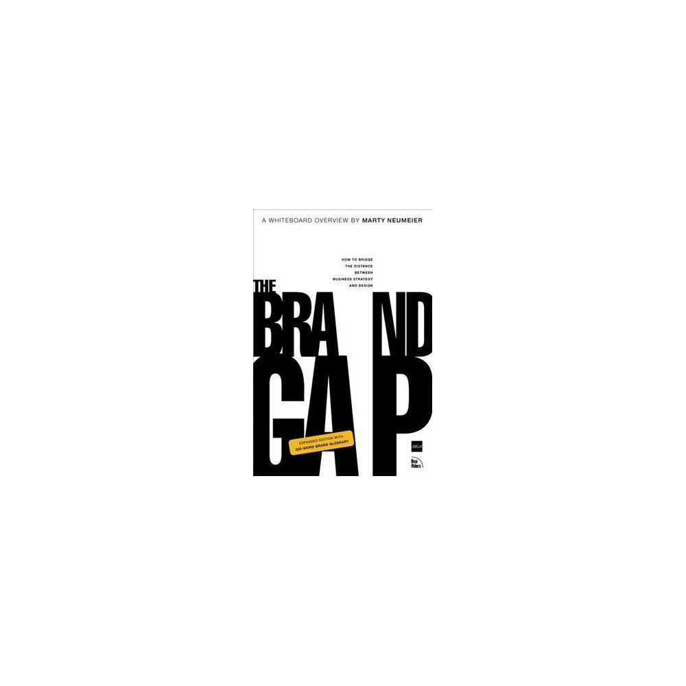 Brand Gap : How To Bridge The Distance Between Business Strategy And Design - Revised (Paperback)