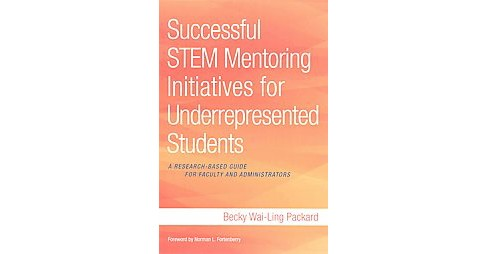 Successful STEM Mentoring Initiatives for Underrepresented Students : A Research-based Guide for Faculty - image 1 of 1