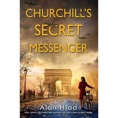 Churchill's Secret Messenger - by Alan Hlad (Paperback)