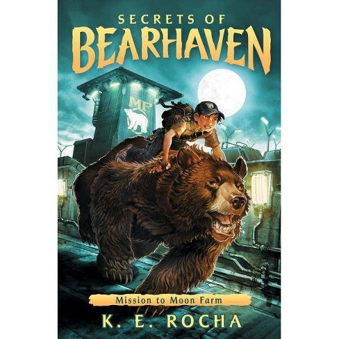 Mission to Moon Farm (Secrets of Bearhaven #2) - by  K E Rocha (Hardcover) - image 1 of 1