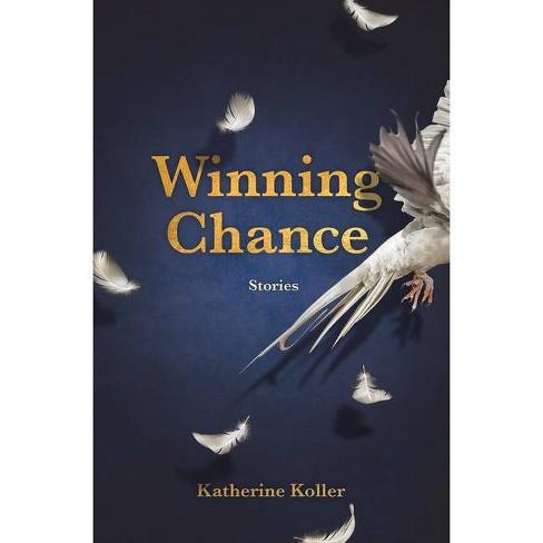 Winning Chance - by  Katherine Koller (Paperback) - image 1 of 1