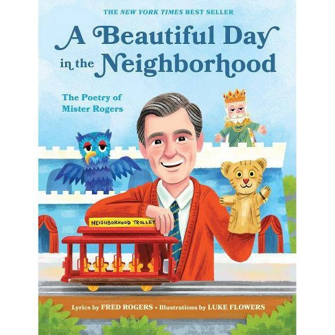 Beautiful Day In The Neighborhood The Poetry Of Mister Rogers By Fred Rogers Hardcover Target