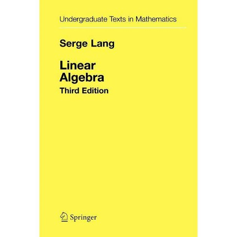 Linear Algebra - (Undergraduate Texts in Mathematics) 3 Edition by  Serge Lang (Paperback) - image 1 of 1