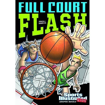 Full Court Flash - (Sports Illustrated Kids Graphic Novels) by  Scott Ciencin (Paperback)